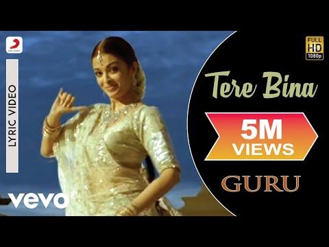 Tere Bina Lyric - Guru | A.R. Rahman | Aishwarya Rai | Gulzar | Abhishek Bachchan