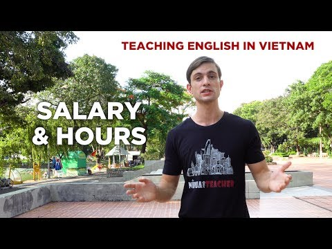 How Much Can You Earn Teaching English In Vietnam? Salary & Teaching Hours Explained