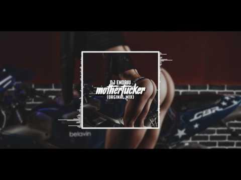 DJ ENDRIU - MOTHERFUCKER
