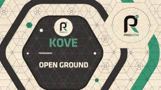Kove - Open Ground (Official)