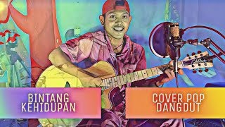 COVER LAGU BINTANG KEHIDUPAN (COVER AKUSTIK DANGDUT) - WAHYU AJI NUGROHO