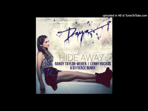 Daya - Hideaway - Randy Taylor-Weber | Lenny Ruckus | DJ Fierce Remix