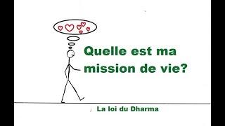 Quelle est ma mission de vie? La loi du Dharma