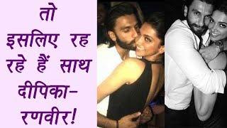 Deepika Padukone and Ranveer Singh LIVE IN, Here's the REASON why | FilmiBeat