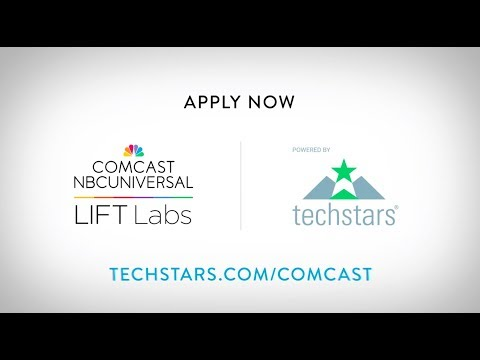 Comcast NBCUniversal LIFT Labs Accelerator, powered by Techstars