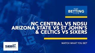NC Central vs NDSU, Arizona State vs St John's & Celtics vs Sixers | NCAAB &NBA Picks| TBS, March 20