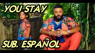 DJ Khaled - You Stay letra español (ft J Balvin, Meek Mill, Jeremih, Lil Baby)