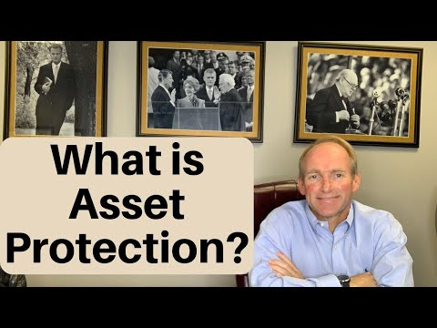 """What is """"Asset Protection,"""" and How to """"Protect Your Assets""""?"""
