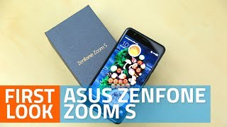 Asus ZenFone Zoom S First Look   Camera, Specs, Price, and More