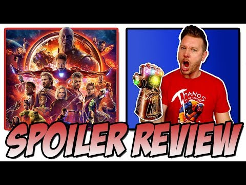 Avengers: Infinity War – Spoiler Movie Review & Discussion
