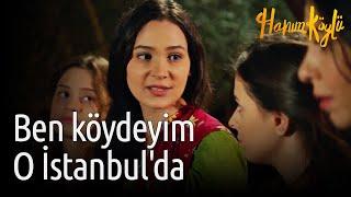Hanım Köylü - Ben Köydeyim O İstanbul'da