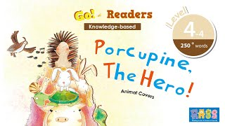 Go Reader Level 4-4   Porcupine the Hero   Story for Kids   Age 6+   Go English TV Series