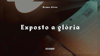 Exposto a Glória - Bruno Alves | Devocional 01 - Vitohria Sounds