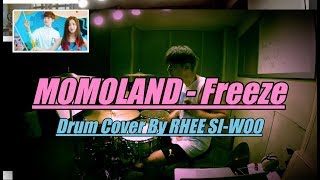 MOMOLAND(모모랜드) _ Freeze(꼼짝마) [Drum Cover By 이시우] 드럼