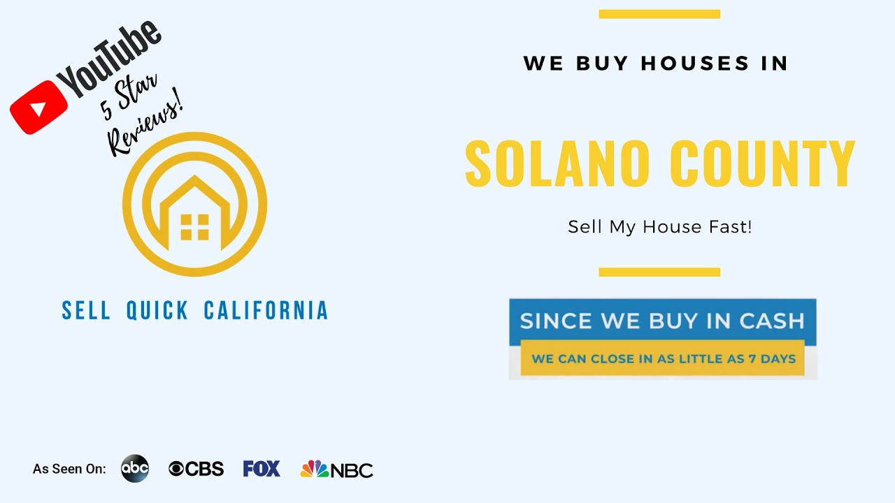 "We Buy Houses In Solano County  | Asking to ""Sell My House Fast?"""