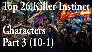 Top 26 Killer Instinct Characters Part 3 (10-1)