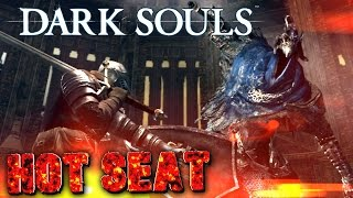 Hot Seat | Dark Souls