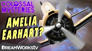 What Happened to Amelia Earhart? | COLOSSAL MYSTERIES