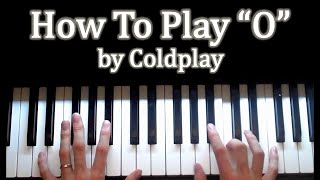 "How to play ""O"" (Fly On) by Coldplay"
