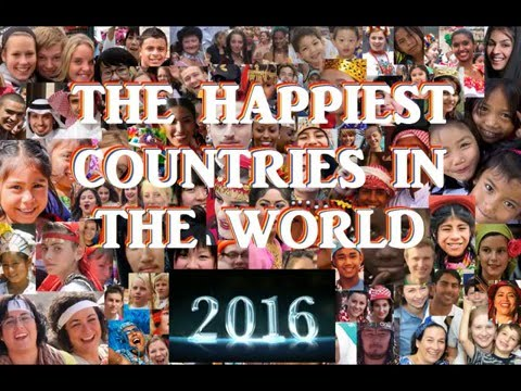 HAPPIEST COUNTRIES IN THE WORLD 2016