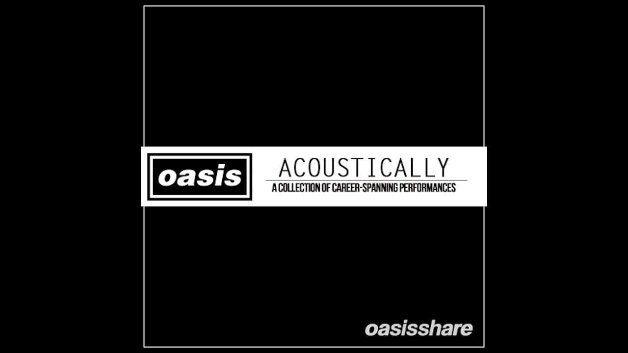 """Download Oasis - """"Acoustically"""" bootleg - RARE Remastered, Curated Acoustic Collection [Lossless HD FLAC Rip]"""