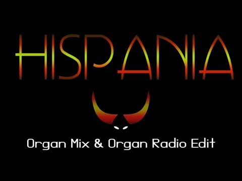 [HISPANIA] Titto Legna - Hispania (Organ Mix & Organ Radio Edit)