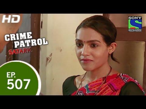 Crime Patrol - Bikhre Rishte - क्राइम पेट्रोल सतर्क - Episode 507 - 15th May