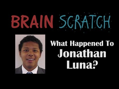 BrainScratch: What Happened To Jonathan Luna?