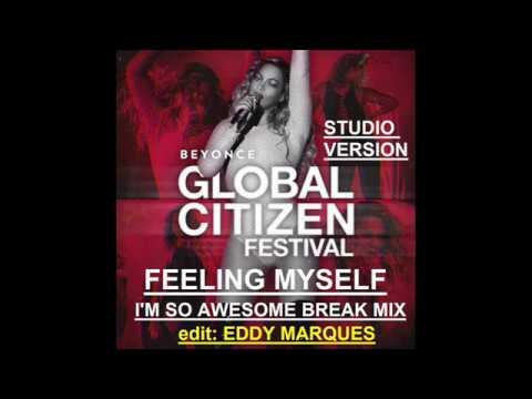 Beyoncé - Feeling Myself / I'm so Awesome Break Mix (Studio Version edit Eddy Marques)