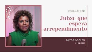 Célula online com Nivea Soares | LIVE | 24 de fev 2021