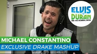 EXCLUSIVE Drake Mashup by Michael Constantino | Elvis Duran Exclusive