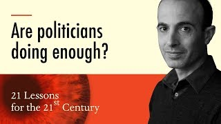 2. 'Are politicians doing enough?' - Yuval Noah Harari on 21 Lessons for the 21st Century