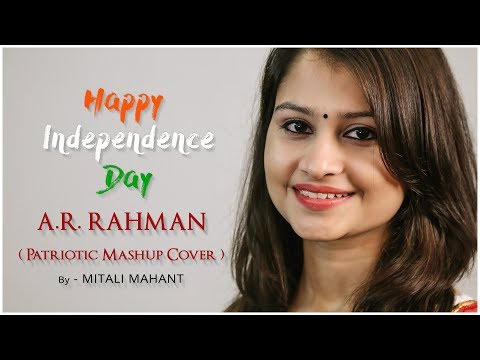 A.R Rahman Patriotic Mashup | Cover | Mitali Mahant | Independence Day Special | India