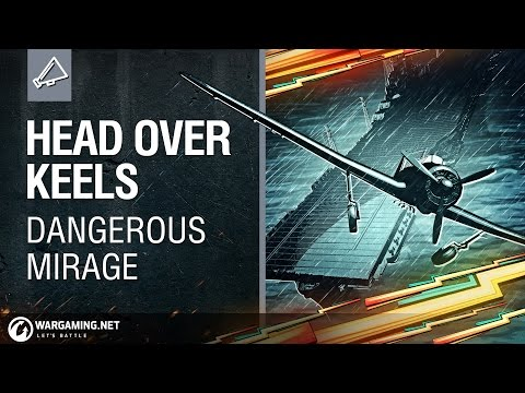 World of Warships - Head Over Keels: Naval History (Re)Animated