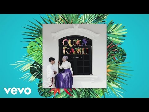 Ila Damiaa - Cuma Kamu (Lyric Video)