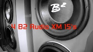 4 B2 Audio XM 15's on 2 RD D9's
