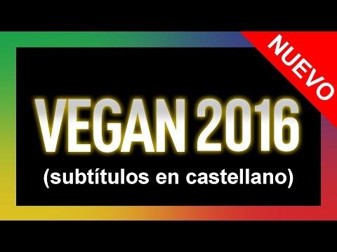 VEGAN 2016 - PELÍCULA COMPLETA - Un movimiento en auge amenazado
