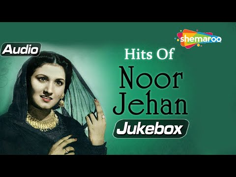 Hits Of Noor Jehan - Audio Jukebox - Evergreen Hit Songs - Melody Queen Noor Jehan