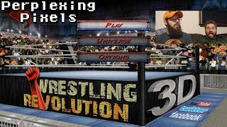 Perplexing Pixels: Wrestling Revolution 3D (PC) (review/commentary) Ep238