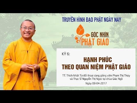 Góc nhìn Phật giáo- Kỳ 6: Hạnh phúc theo quan niệm Phật giáo
