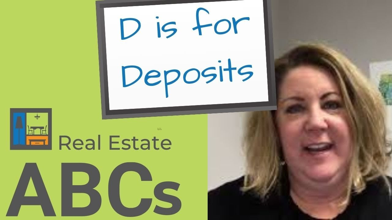D is for Deposits | Real Estate ABCs