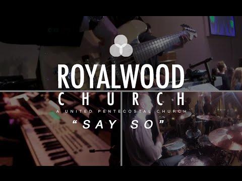 Say So // Israel Houghton // Royalwood Church