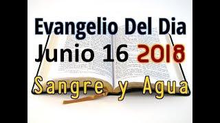 Evangelio del Dia- Sabado 16 Junio 2018- La Conversion de Eliseo- Sangre y Agua