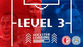 LEICESTER LOADING | Level 3