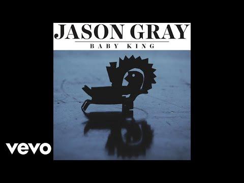 Jason Gray - Baby King (Audio)