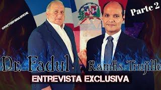 El Dr. Fadul entrevista exclusiva a Ramfis Dominguez Trujill...