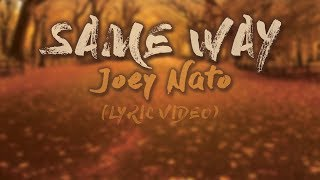 Joey Nato - Same Way (Official Audio w/ Lyrics)