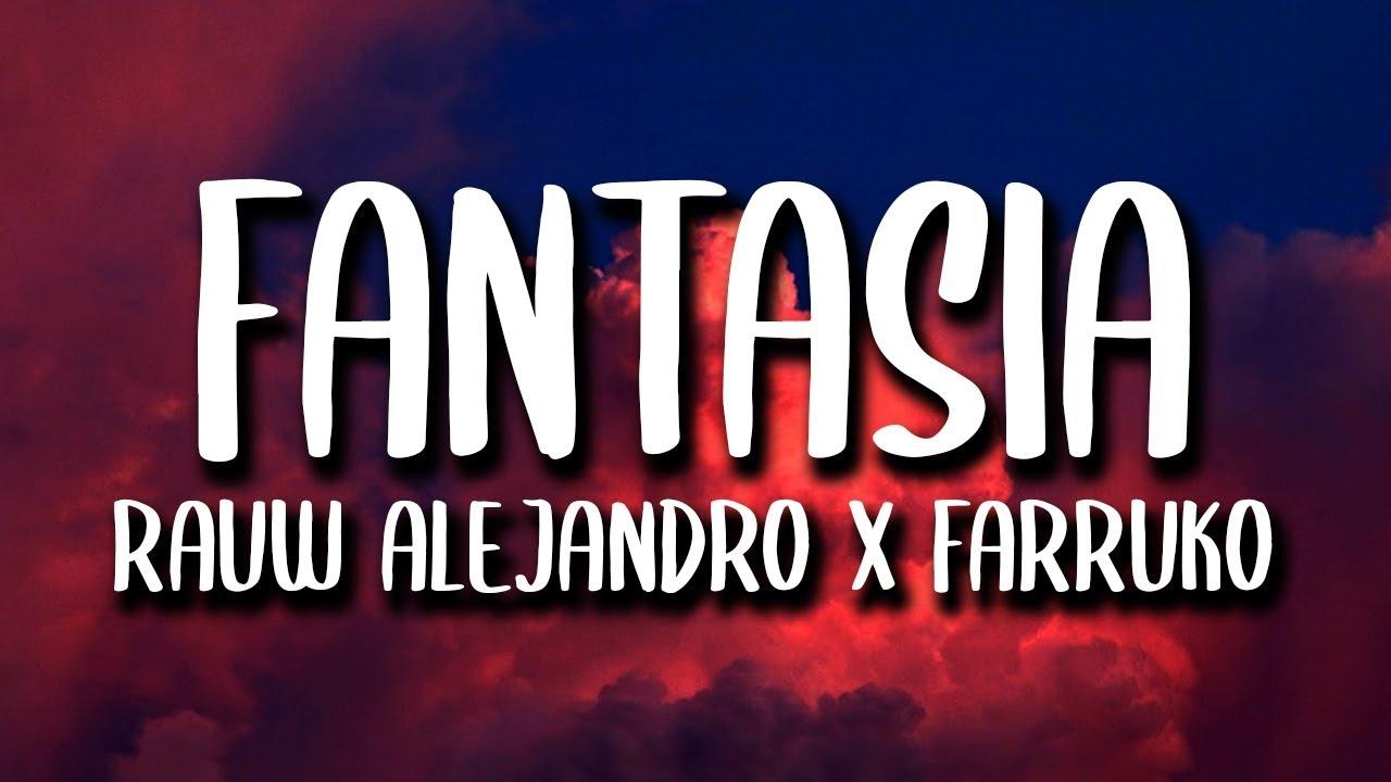 Rauw Alejandro Farruko Fantasias Letra Youtube