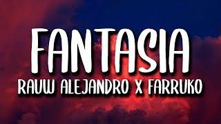 Rauw Alejandro, Farruko - Fantasias (Letra)
