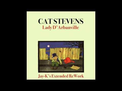 CAT STEVENS   My Lady D' Arbanville Jay K's Extended ReWork